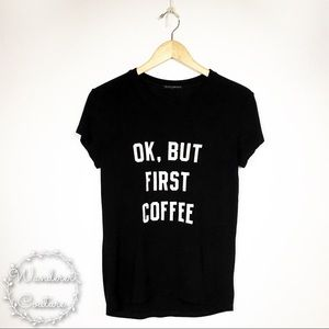 Brandy Melville Ok But First Coffee Screen Tee